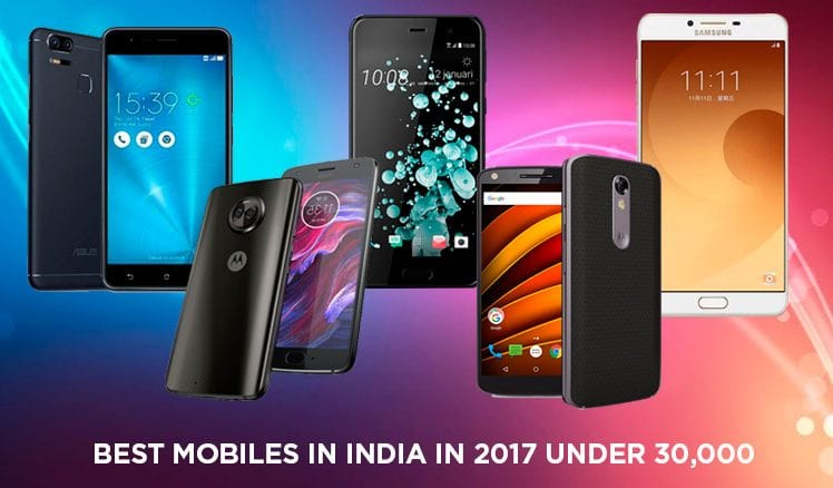 best-mobiles-in-india-in-2017-under-rs-30000