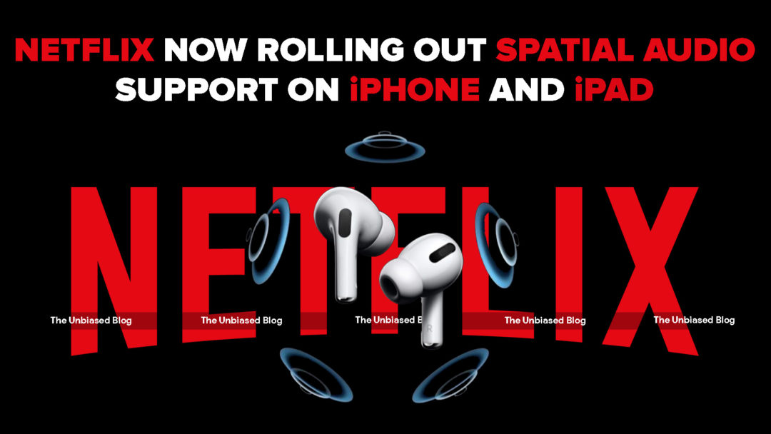 Netflix get support for Spatial Audio